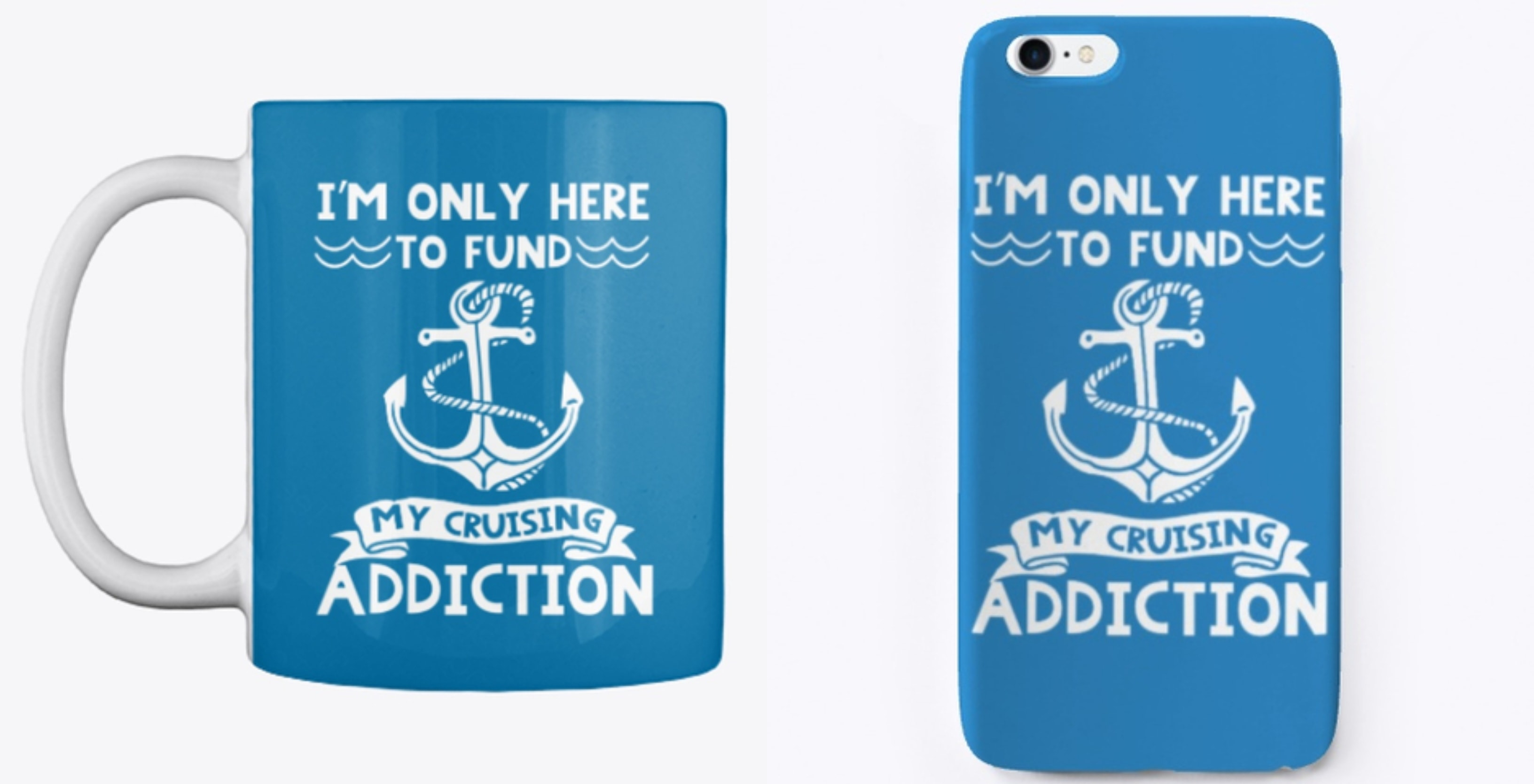 Funny Cruise Mug Phone Case I'm only here to fund my cruising addiction.