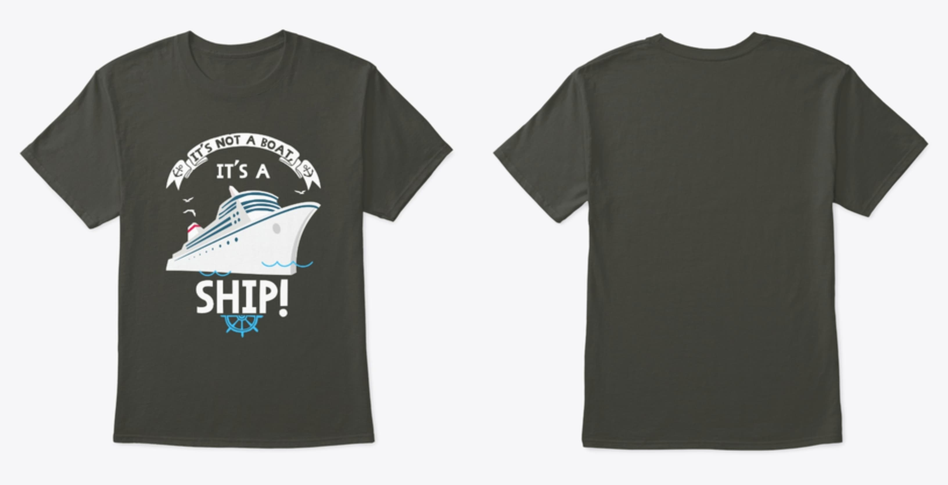 Funny Cruise Tshirt. It's not a boat, it's a ship!
